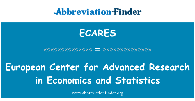 ECARES: European Center for Advanced Research in Economics and Statistics