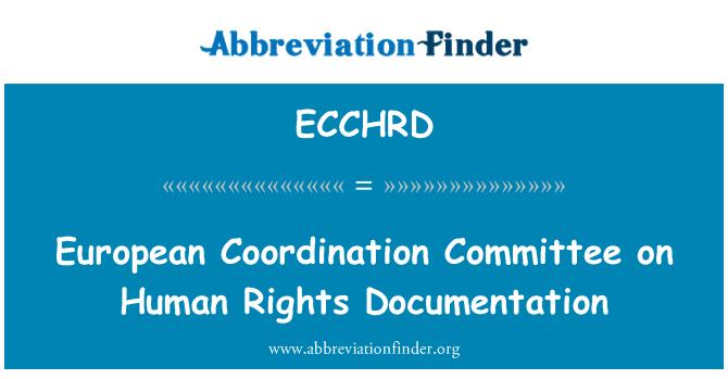 ECCHRD: European Coordination Committee on Human Rights Documentation
