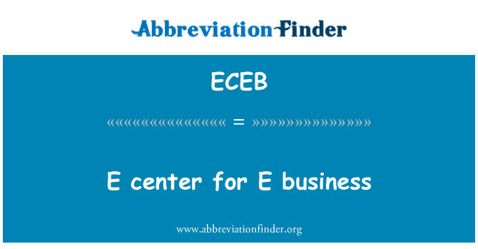 ECEB: E center for E business