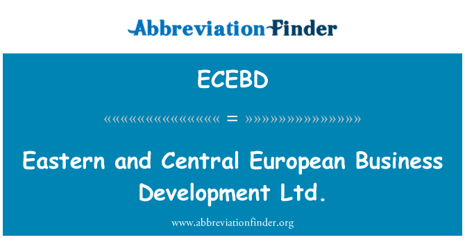 ECEBD: Eastern and Central European Business Development Ltd.