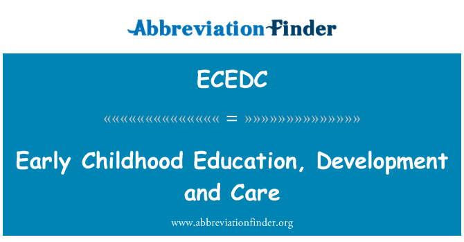 ECEDC: Early Childhood Education, Development and Care