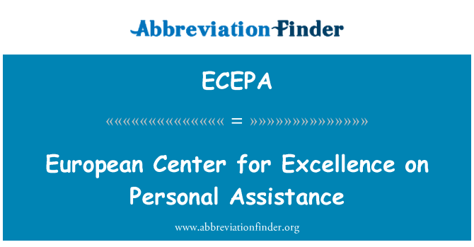 ECEPA: European Center for Excellence on Personal Assistance