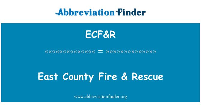 ECF&R: East County Fire & Rescue