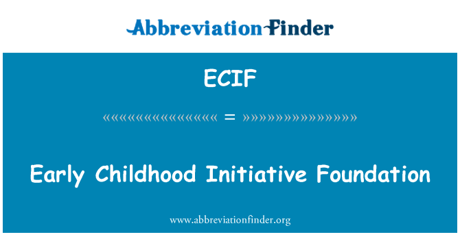 ECIF: Early Childhood Initiative Foundation