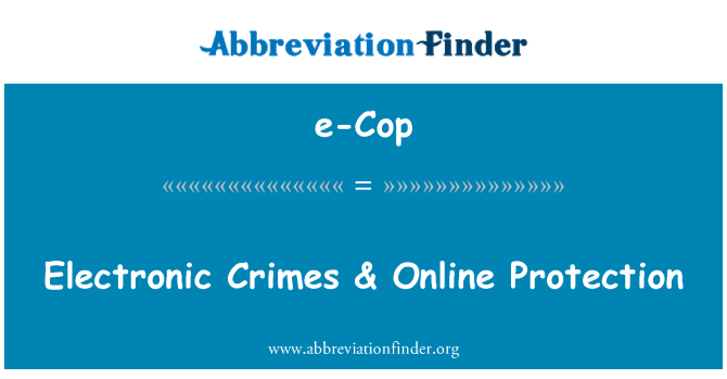 e-Cop: Electronic Crimes & Online Protection