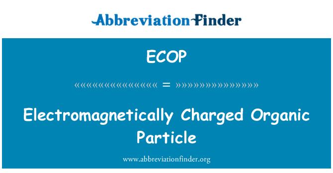 ECOP: Electromagnéticamente cargado partícula orgánica