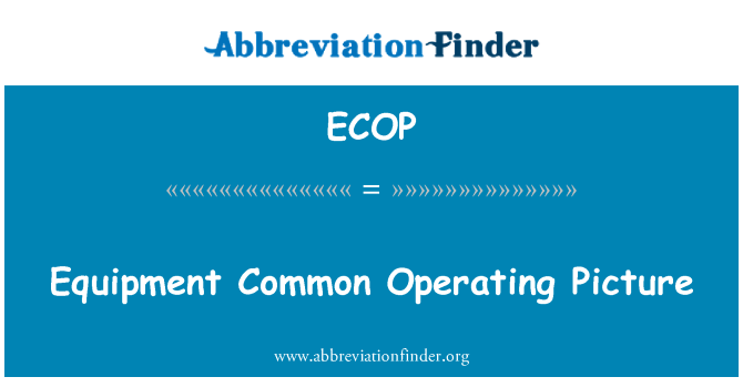 ECOP: Equipment Common Operating Picture
