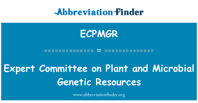 ECPMGR: Expert Committee on Plant and Microbial Genetic Resources