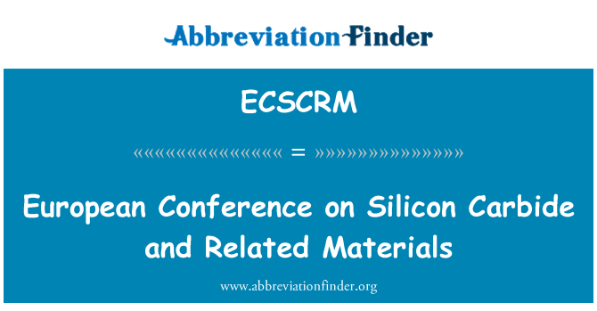 ECSCRM: European Conference on Silicon Carbide and Related Materials