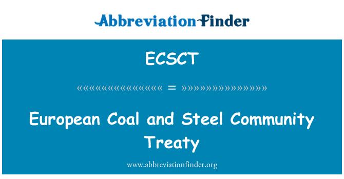 ECSCT: European Coal and Steel Community Treaty