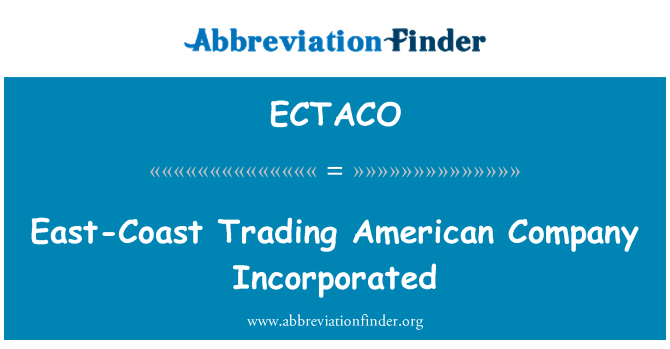 ECTACO: East-Coast Trading American Company Incorporated