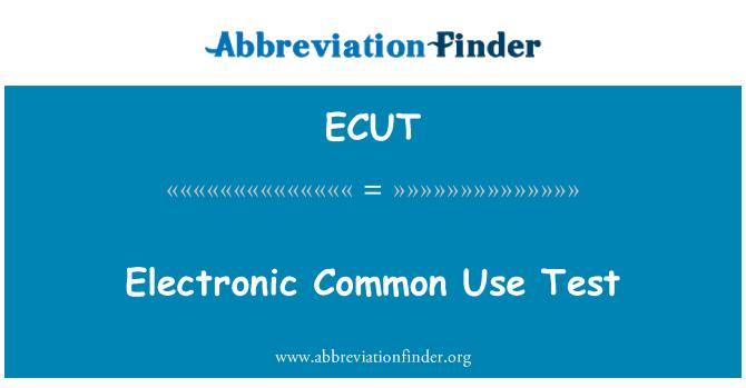 ECUT: Electronic Common Use Test