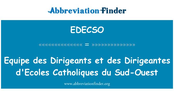 EDECSO: Equipe des Dirigeants et des Dirigeantes d'Ecoles Catholiques du Sud-Ouest