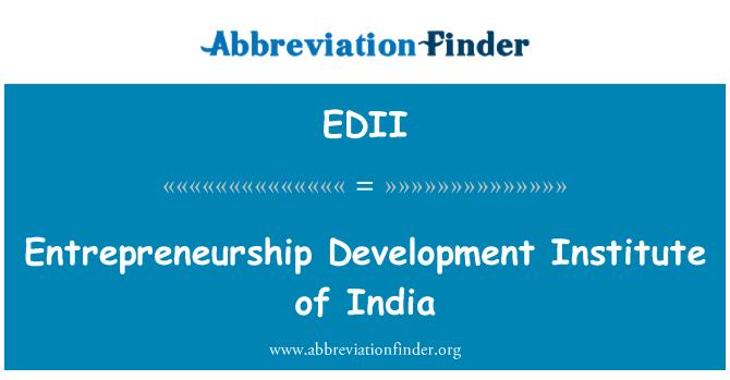 EDII: Girişimcilik geliştirme Enstitüsü, Hindistan