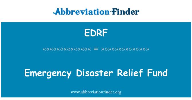 EDRF: Emergency Disaster Relief Fund