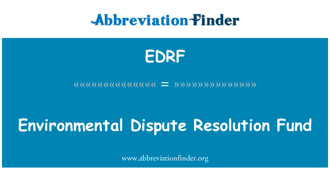 EDRF: Environmental Dispute Resolution Fund
