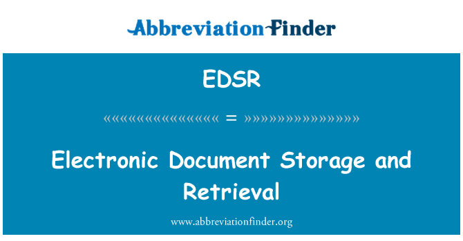 EDSR: Electronic Document Storage and Retrieval