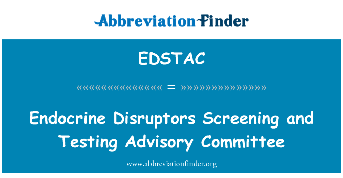 EDSTAC: Endocrine Disruptors Screening and Testing Advisory Committee