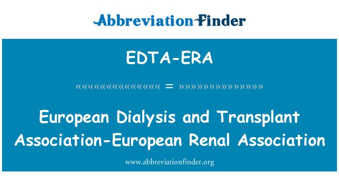 EDTA-ERA: European Dialysis and Transplant Association-European Renal Association