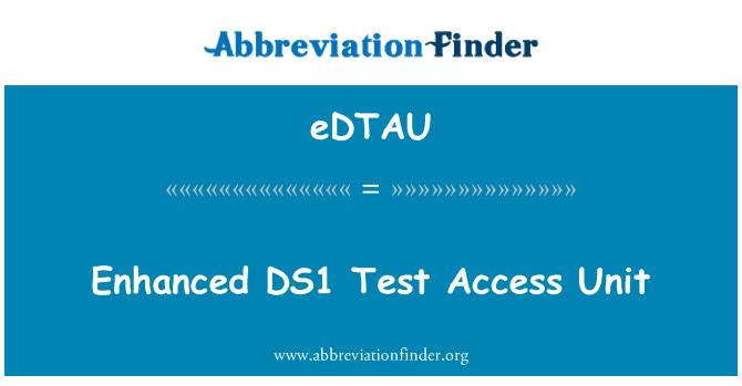 eDTAU: Enhanced DS1 Test Access Unit