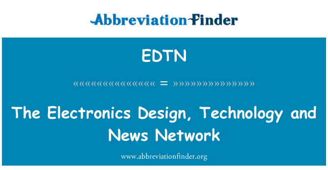 EDTN: The Electronics Design, Technology and News Network