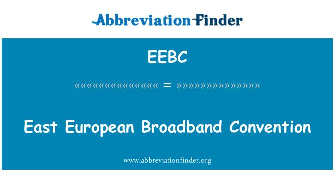 EEBC: مشرقی یورپی براڈبینڈ کنونشن