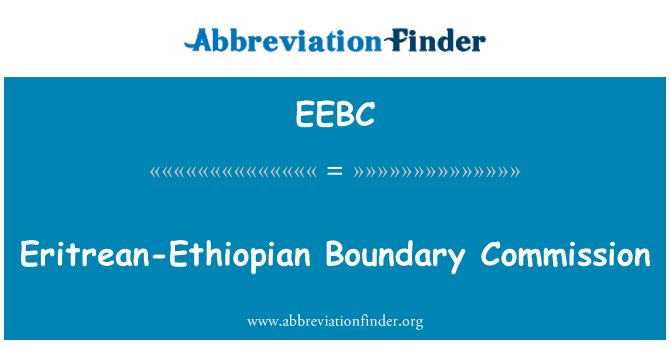 EEBC: Eritrean-Ethiopian Boundary Commission
