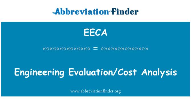 EECA: Engineering Evaluation/Cost Analysis