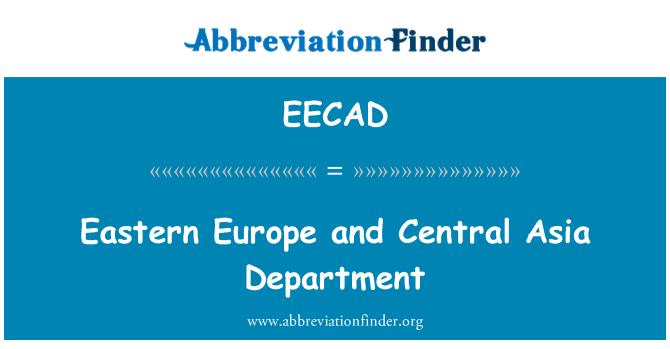 EECAD: Eastern Europe and Central Asia Department