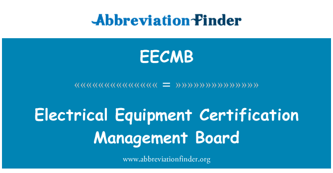 EECMB: Electrical Equipment Certification Management Board