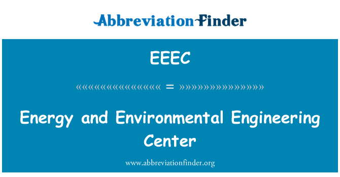 EEEC: Energy and Environmental Engineering Center