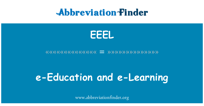 EEEL: e-Education and e-Learning