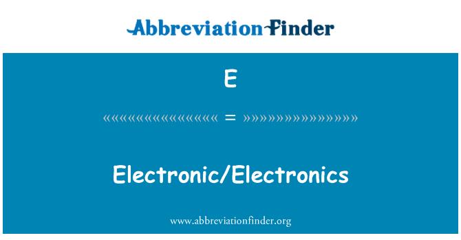 E: Elektrooniline, elektroonika