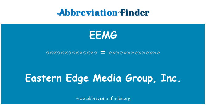 EEMG: Eastern Edge Media Group, Inc.