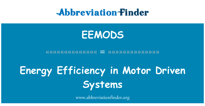 EEMODS: Energy Efficiency in Motor Driven Systems
