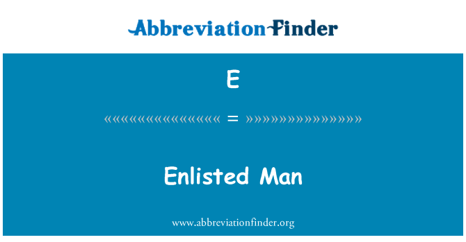 E: Hombre alistados