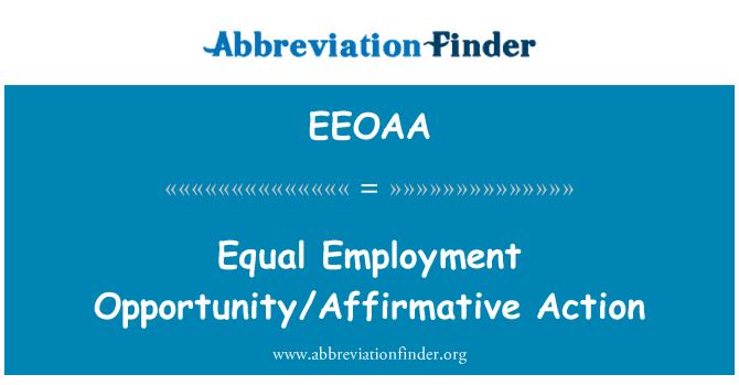 EEOAA: Equal Employment Opportunity/Affirmative Action
