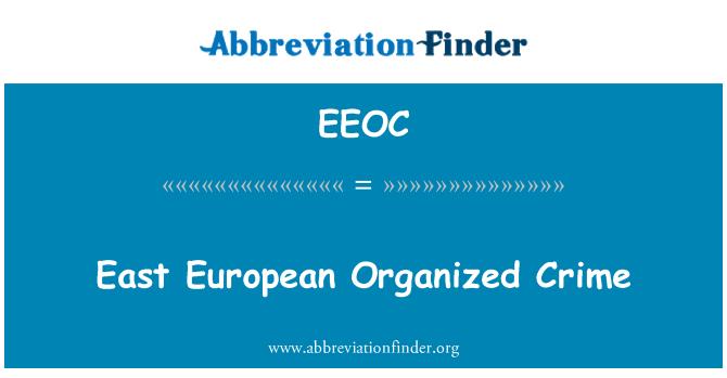 EEOC: Doğu Avrupa organize suç
