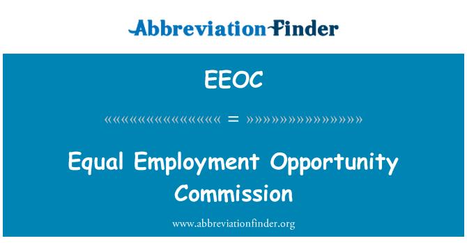 EEOC: Eşit istihdam fırsatı Komisyonu