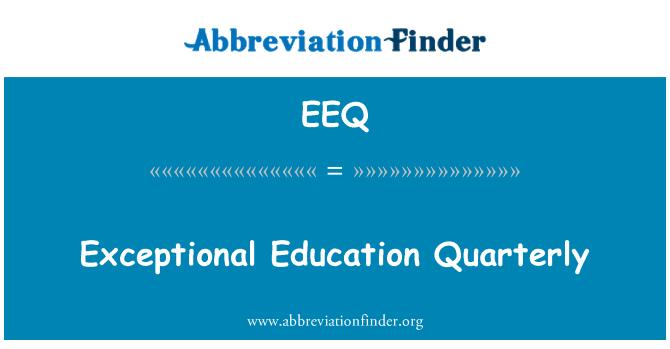 EEQ: Olağanüstü eğitim üç aylık