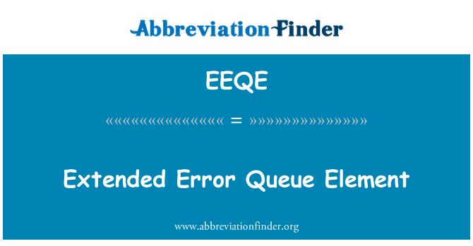EEQE: Extended Error Queue Element