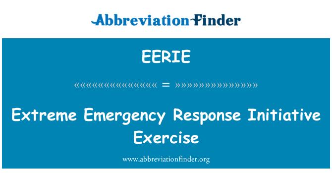 EERIE: Extreme Emergency Response Initiative Exercise