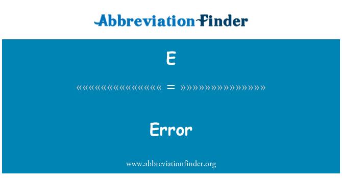 E: Error