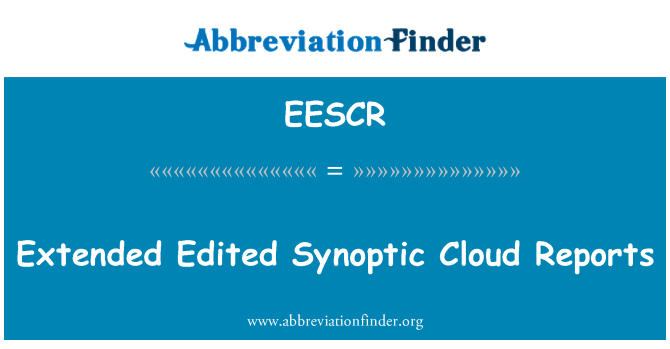 EESCR: Extended Edited Synoptic Cloud Reports
