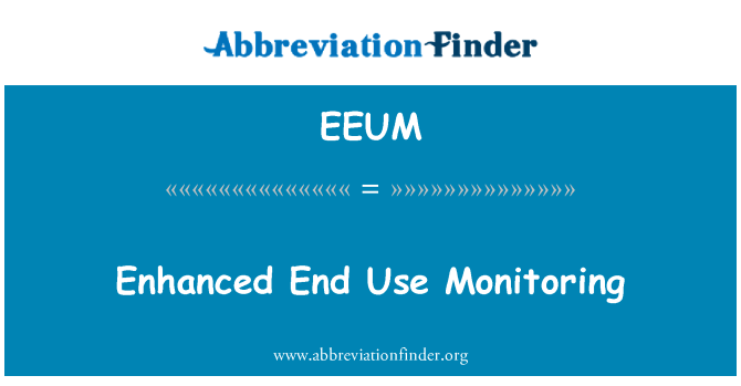 EEUM: Enhanced End Use Monitoring