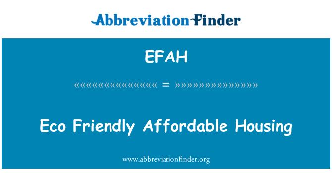 EFAH: Eco Friendly Affordable Housing