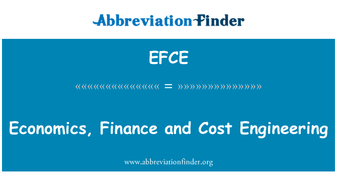 EFCE: Economics, Finance and Cost Engineering