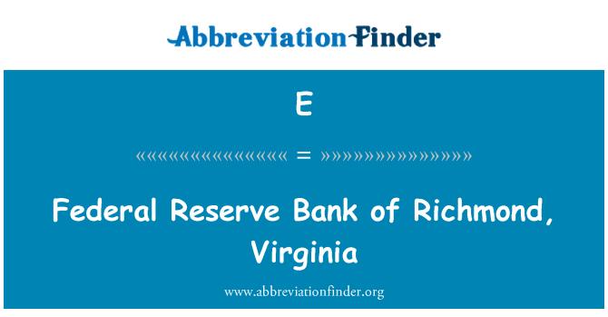 E: Federal Reserve Bank Richmond, Virginia