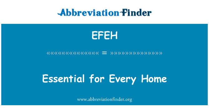 EFEH: Essential for Every Home