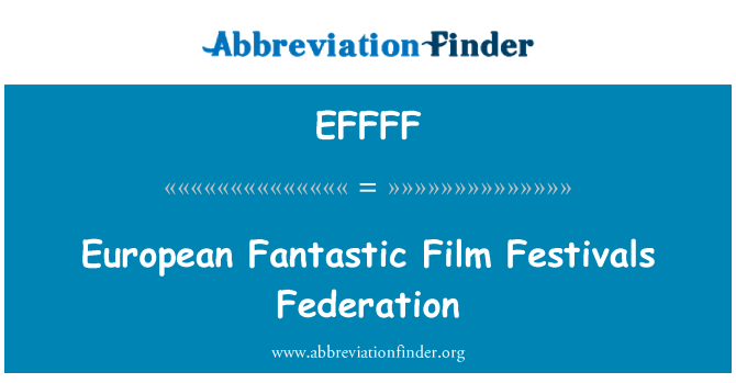 EFFFF: European Fantastic Film Festivals Federation